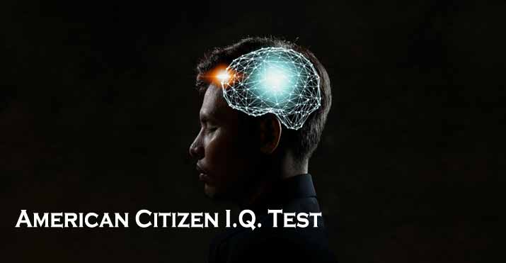 The Great American Citizen I.Q. Test